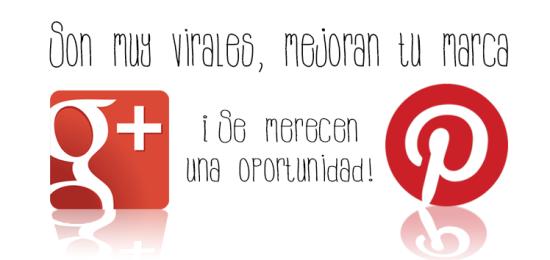 Pinterest Google Plus para mejorar tu marca
