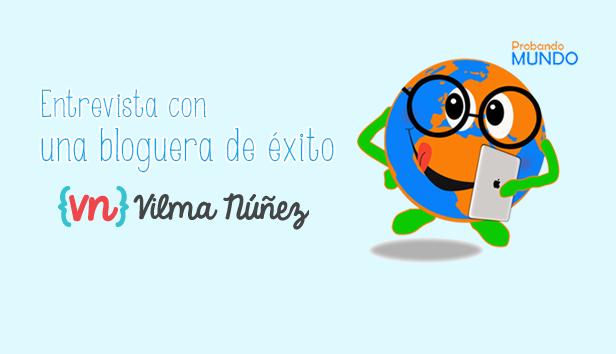 Entrevista Vilma Nuñez social media blogger